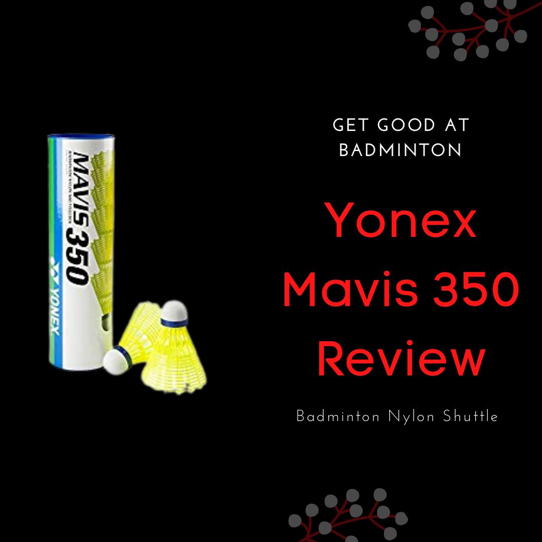 Yonex Mavis 350 review