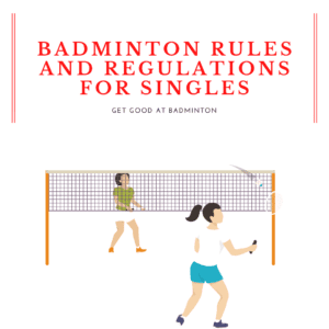 Badminton rules and regulations for singles