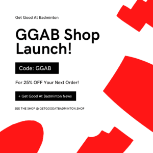 Get Good At Badminton Shop Launch